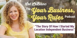 The Story Of How I Started My Location Independent Business