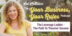 The Leverage Ladder – The Path To Passive Income