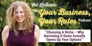 Choosing A Niche – Why Narrowing It Down Actually Opens Up Your Options